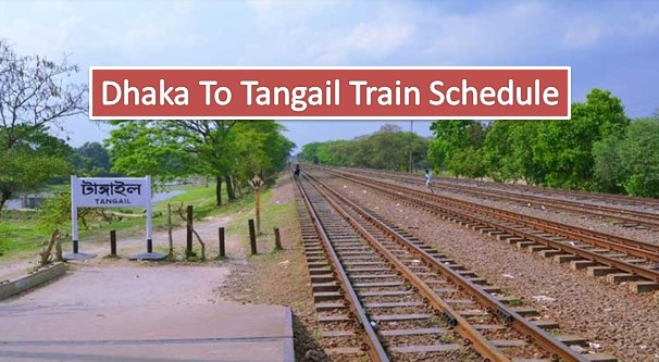Dhaka To Tangail Train Schedule